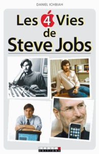 Daniel Ichbiah - Les 4 vies de Steve Jobs. 1 CD audio MP3