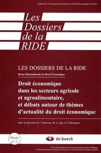 Isabelle Doussan et Mai-Anh Ngo - Les dossiers de la RIDE N°2 : Droit économique dans le secteur agricole et agroalimentaire, et débats autoure de thèmes d'actualité du droit économique.