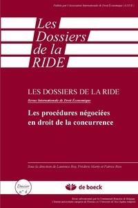 Laurence Boy et Frédéric Marty - Les dossiers de la RIDE N° 4 : Les procédures négociées en droit de la concurrence.
