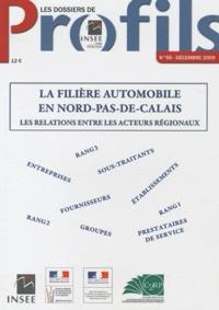 INSEE Nord-Pas-de-Calais - Les dossiers de Profils N° 95, Décembre 2009 : La filière automobile en Nord-Pas-de-Calais : les relations entre les acteurs régionaux.