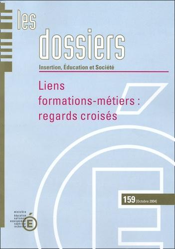Claude Sauvageot et Sylvère Chirache - Les dossiers N° 159, Octobre 2004 : Liens formations-métiers : regards croisés.