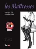 Xavier Duvet - Les Maîtresses Tome 1 : Leçons de prédatrices.