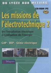 Delagrave - Les missions de l'électrotechnique CAP/BEP/Génie électrique - Tome 2, De l'installation électrique à l'utilisation de l'énergie, CD-ROM.