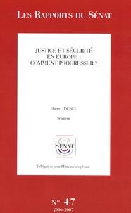 Hubert Haenel - Les Rapports du Sénat N° 47, 2006-2007 : Justice et sécurité en Europe: comment progresser ?.
