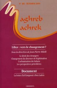 Jean-Pierre Milelli et  Collectif - Maghreb-Machrek N° 181 Automne 2004 : Libye : vers le changement ?.