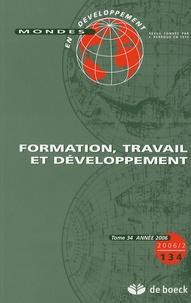 Hubert Gérardin et Jean Brot - Mondes en développement N° 134/2006/2 : Formation, travail et développement.