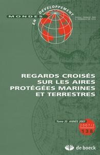 Didier Ramousse et Géraldine Froger - Mondes en développement N° 138/2007/2 : Regards croisés sur les aires protégées marines et terrestres.