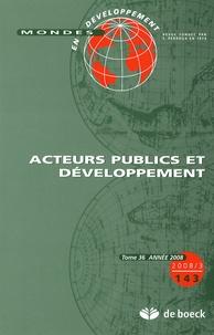 Fabienne Leloup et Jean Brot - Mondes en développement N° 143/2008/3 : Acteurs publics et développement.