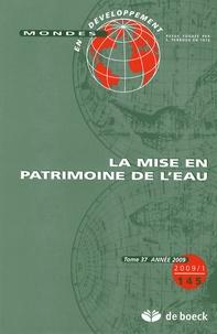 Olivier Petit - Mondes en développement N° 145/2009/1 : La mise en patrimoine de l'eau.