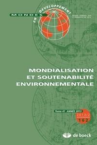Thierry Montalieu et Hubert Gérardin - Mondes en développement N° 162/2013/2 : Mondialisation et soutenabilité environnementale.