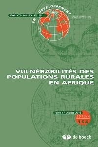 De Boeck - Mondes en développement N° 164/2013/4 : La vulnérabilité des populations rurales en Afrique.