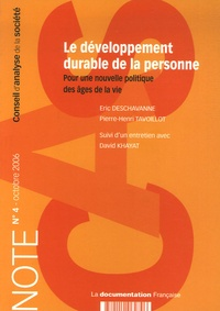 Eric Deschavanne et Pierre-Henri Tavoillot - Note du CAS N° 4, Octobre 2006 : Le développement durable de la personne - Pour une nouvelle politique des âges de la vie.