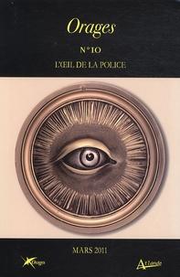 Olivier Bara et Flavio Borda d'Agua - Orages N° 10 Mars 2011 : L'oeil de la police.