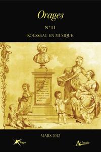 Olivier Bara et Michael O'Dea - Orages N° 11, Mars 2012 : Rousseau en musique.
