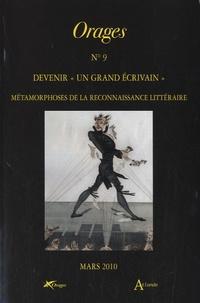 """Jean-Christophe Igalens et Sophie Marchand - Orages N° 9, Mars 2010 : Devenir un """"grand écrivain"""" - Métamorphoses de la reconnaissance littéraire."""