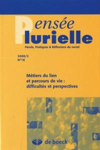 Marie-Christine Le Floch - Pensée plurielle N° 18/2008/2 : Métiers du lien et parcours de vie : difficultés et perspectives.