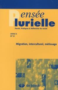 Jean Foucart - Pensée plurielle N° 21/2009/2 : Migration, interculturel, métissage.