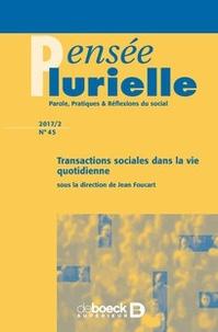Jean Foucart - Pensée plurielle N° 45, 2017/2 : Transactions sociales dans la vie quotidienne.