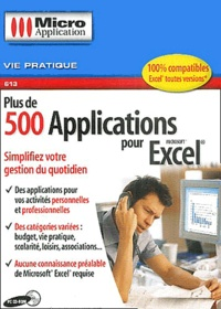 Editions Micro Application - Plus de 500 Applications pour Excel - CD-ROM.