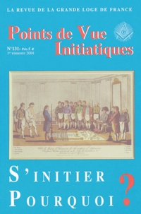 Alain Pozarnik et Jean-Jacques Gabut - Points de Vue Initiatiques N° 131, 1er trimestr : S'initier pourquoi ?.