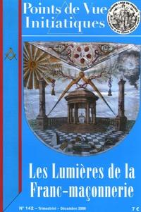 Jean Beauchard et Jean-Jacques Gabut - Points de Vue Initiatiques N° 142, Décembre 200 : Les Lumières de la Franc-maçonnerie.