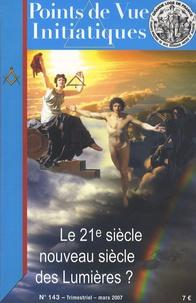 Dimitri Davidenko et François Bénétin - Points de Vue Initiatiques N° 143, Mars 2007 : Le 21e siècle, nouveau siècle des Lumières ?.