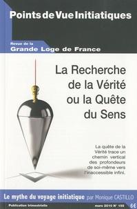 Monique Castillo - Points de Vue Initiatiques N° 155, Mars 2010 : La recherche de la vérité ou la quête du sens.