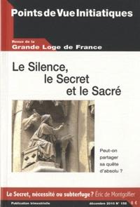 Robert de Rosa - Points de Vue Initiatiques N° 158, décembre 201 : Le Silence, le Secret et le Sacré - Peut-on partager sa quête d'absolu ?.