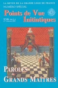 Alain Pozarnik et Alain Graesel - Points de Vue Initiatiques Tome 130 6 4ème trim : Paroles de Grands Maîtres.