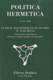 Jean-Pierre Brach - Politica Hermetica N° 24, 2010 : La Franc-Maçonnerie et les stuarts au XVIIIe siècle.