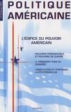 Nada Mourtada-Sabbah et Michael J. Glennon - Politique américaine N° 7, printemps 2007 : L'édifice du pouvoir américain.