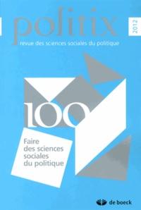 Frédéric Sawicki - Politix N° 100/2012 : Faire des sciences sociales du politique.