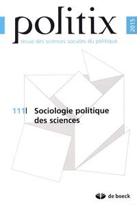 Yann Bérard et Antoine Roger - Politix N° 111/2015 : Sociologie politique des sciences.