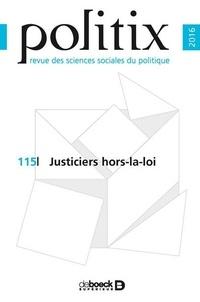 Frédéric Sawicki - Politix N° 115/2016 : Justiciers hors-la-loi.
