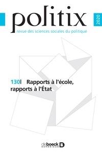 Catherine Achin et Boris Gobille - Politix N° 130/2020 : Rapports à l'école, rapports à l'Etat.