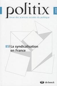 Bruno Duriez et Frédéric Sawicki - Politix N° 85/2009 : La syndicalisation en France.