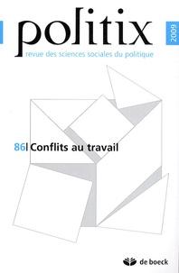 Jacques Lagroye et Baptiste Giraud - Politix N° 86/2009 : Conflits au travail.