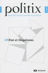 Nicolas Fischer et Alexis Spire - Politix N° 87/2009 : Etat et illégalismes.
