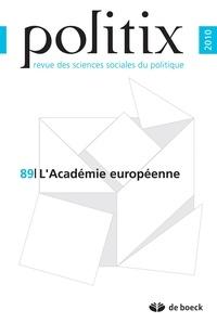 Cécile Robert et Antoine Vauchez - Politix N° 89/2010 : L'Académie européenne.