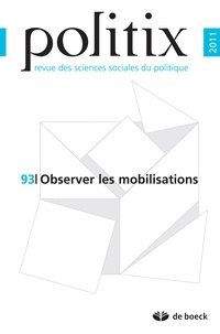 Hélène Combes et Choukri Hmed - Politix N° 93/2011 : Observer les mobilisations.