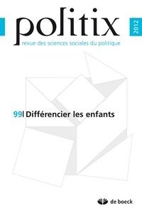 Wilfried Lignier et Cédric Lomba - Politix N° 99/2012 : Différencier les enfants.