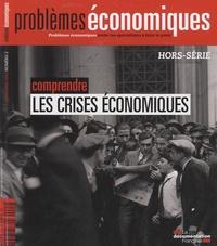 Olivia Montel-Dumont - Problèmes économiques Hors-série N° 2, Nov : Comprendre les crises économiques.