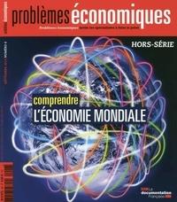 Olivia Montel - Problèmes économiques Hors-Série N° 6, sep : Comprendre l'économie mondiale.