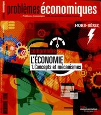 Olivia Montel - Problèmes économiques Hors-Série N° 7 Févr : Comprendre l'économie - Tome 1, Concepts et mécanismes.