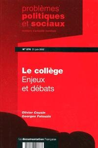 Olivier Cousin et Georges Felouzis - Problèmes politiques et sociaux N° 876, 21 juin 2002 : Le collège - Enjeux et débats.
