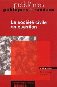 Michel Offerlé - Problèmes politiques et sociaux N° 888 Mai 2003 : La société civile en question.