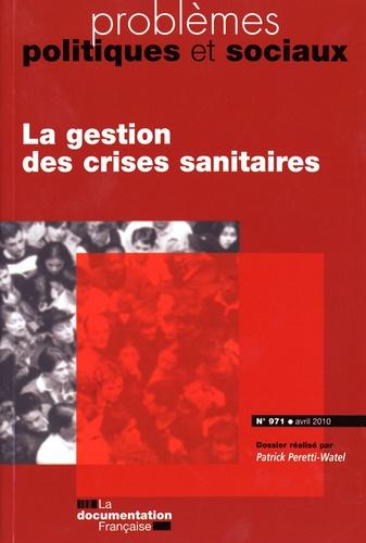 Patrick Peretti-Watel - Problèmes politiques et sociaux N° 971, Avril 2010 : La gestion des crises sanitaires.