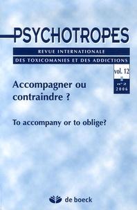 Michel Hautefeuille et Alain Rigaud - Psychotropes Volume 12 N° 2/2006 : Accompagner ou contraindre ?.