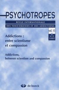 Michel Hautefeuille - Psychotropes Volume 15 N° 2/2009 : Addictions, entre scientisme et compassion - Addictions, between scientism and compassion.