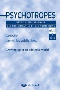 Michel Hautefeuille et Jean-Pierre Couteron - Psychotropes Volume 15 N° 4/2009 : Grandir parmi les addictions.